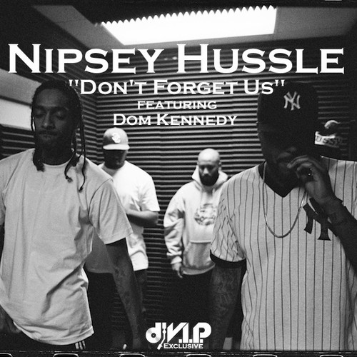 nipsey-hussle-dont-forget-us